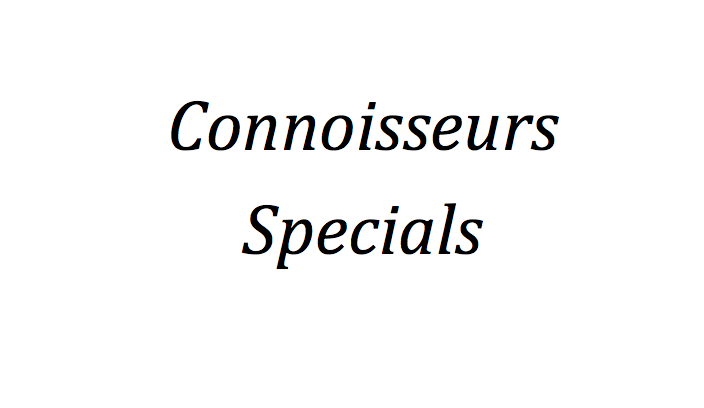 Connoisseurs Specials