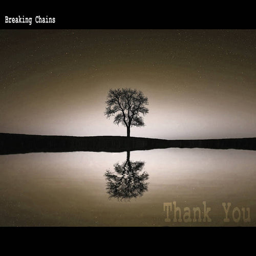 Thank You By Breaking Chains [Digital Download]