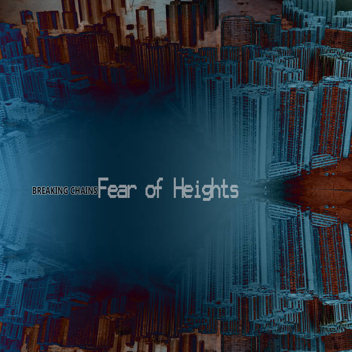 Fear of Heights By Breaking Chains [Digital Download]
