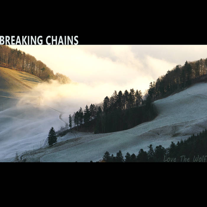 Love The Wolf By Breaking Chains [Digital Download]