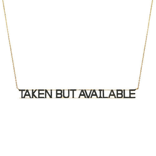 Taken But Available Black Diamond Necklace