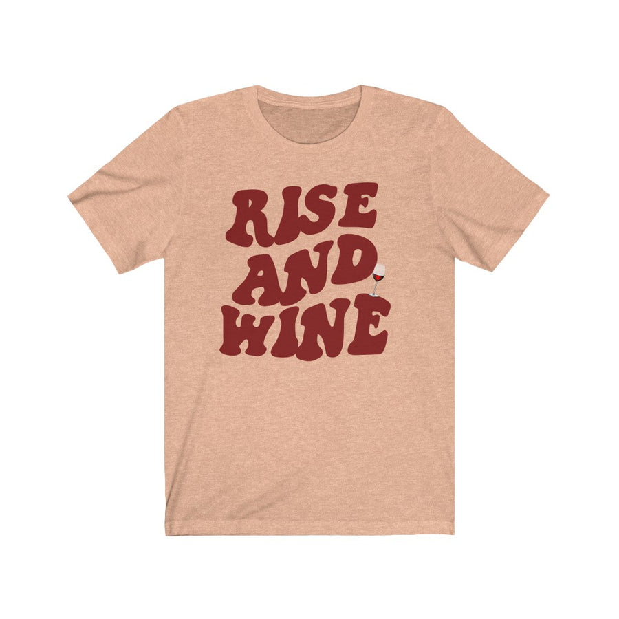RISE AND WINE SHIRT