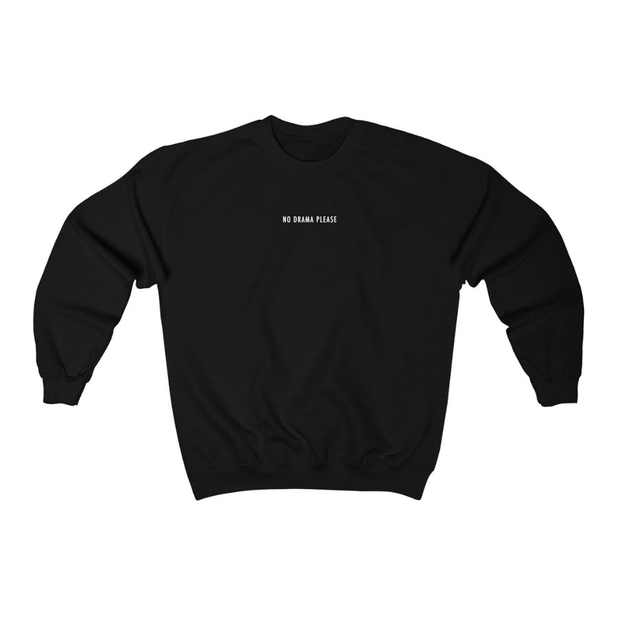 NO DRAMA PLEASE Crewneck