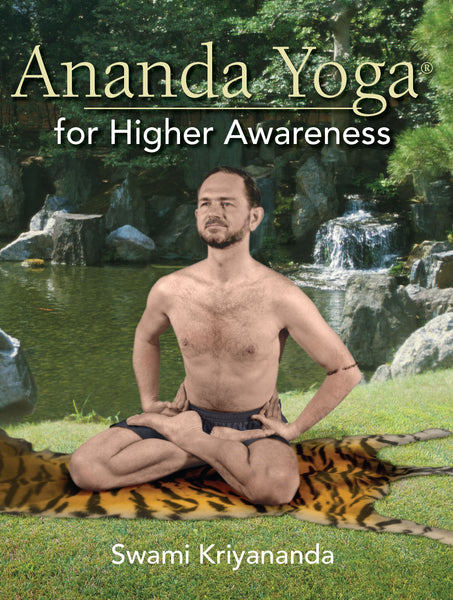 Ananda Yoga for Higher Awareness