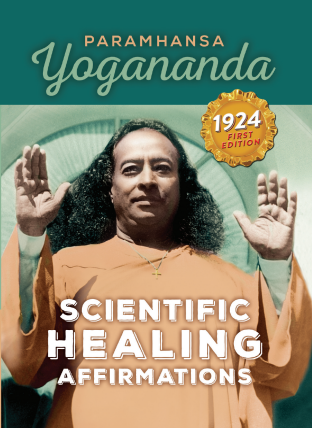 Scientific Healing Affirmations by Paramhansa Yogananda