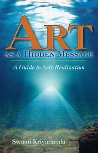 Art as a Hidden Message-A GUIDE TO SELF-REALIZATION
