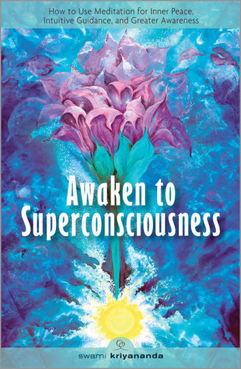 Awaken to Superconsciousness