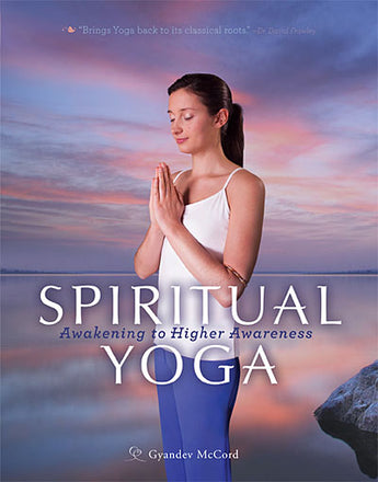 Spiritual Yoga-AWAKENING TO HIGHER AWARENESS