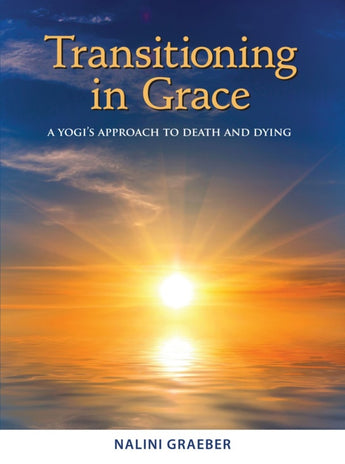Transitioning in Grace By Nalini Graeber