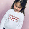 Christmas is too Sparkly…Said No-One Ever… Children's Christmas T-Shirt - Personalised
