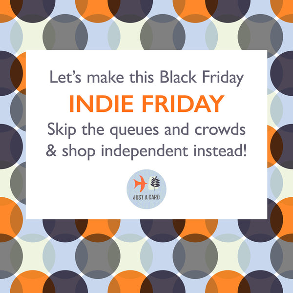 Indie Friday Just a Card, Shop Small