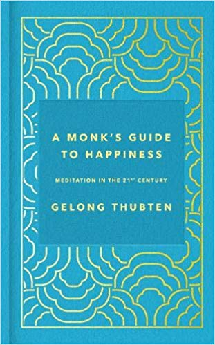 A Monk's Guide to Happiness... a quick summary