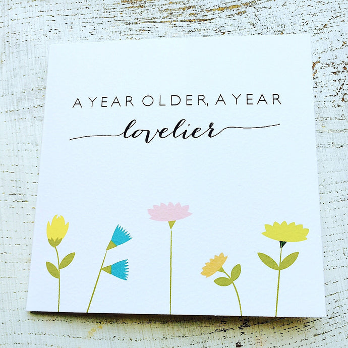 Older lovelier flowers birthday card