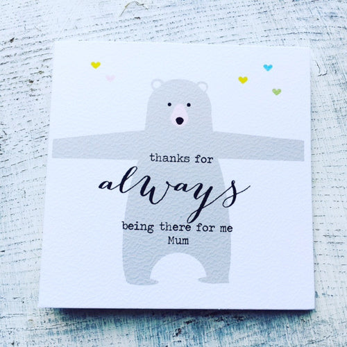 Always here for you bear Mother's Day card