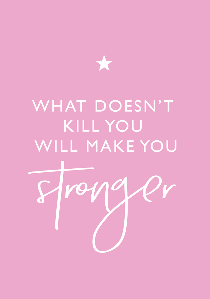 what doesn t kill you makes you stronger a4 print lucy dodwell