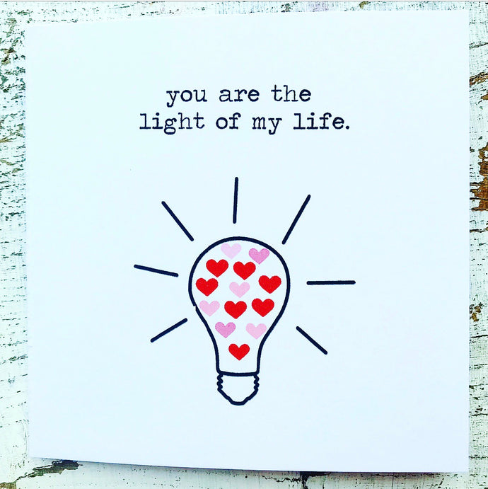 You are the light of my life card