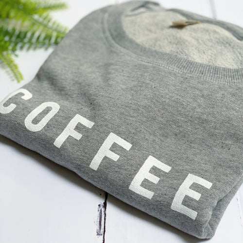*NEW* COFFEE sweatshirt