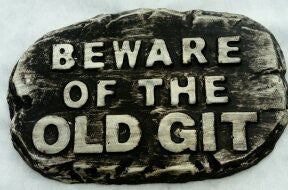 'Beware Old Git'  Plaque