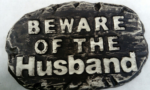 'Beware Husband'  Plaque