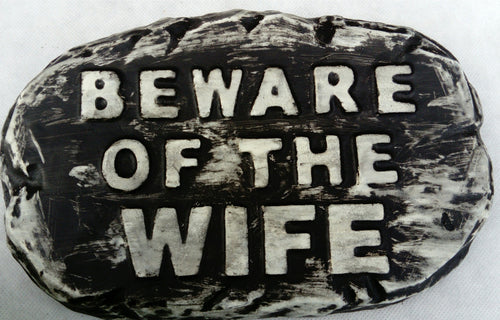 'Beware Wife'  Plaque