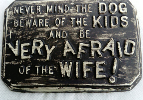 'Never mind the dog' Plaque