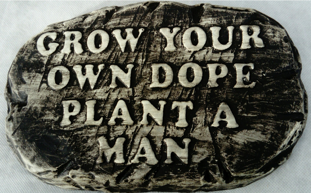 'Grow your own Dope'  Plaque