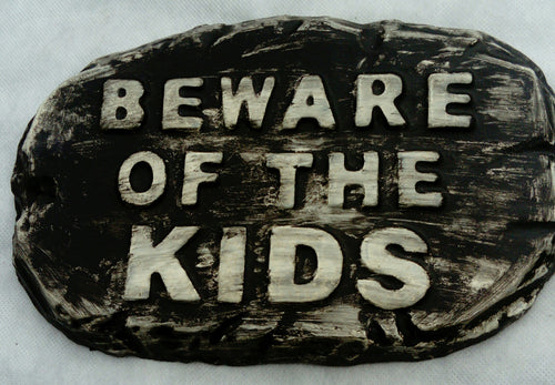 'Beware Kids'  Plaque