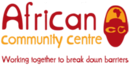 STDAVIDS.WALES:The African Community Centre:The African Community centre:Welsh Charity
