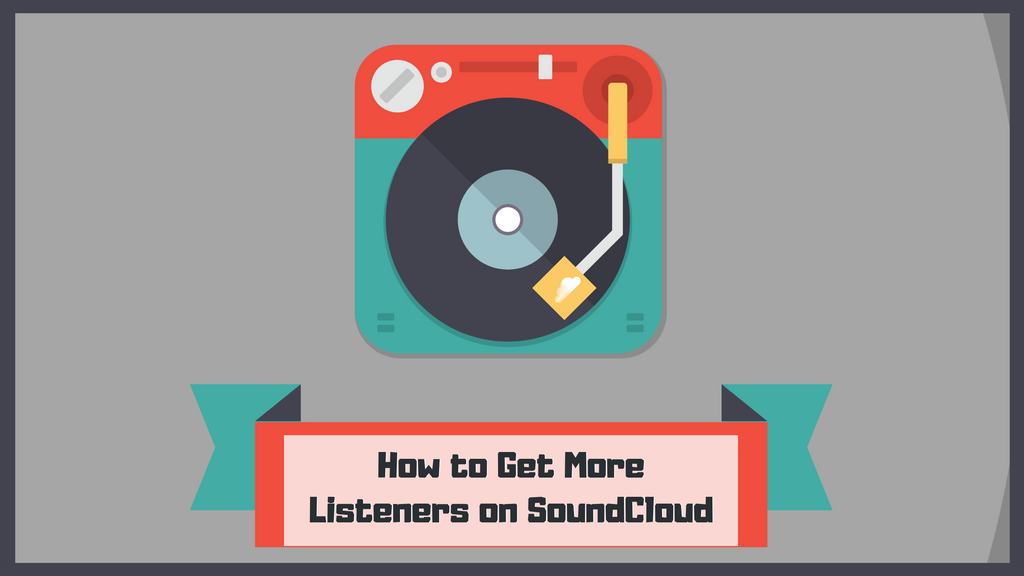 How To Get More Listeners on SoundCloud