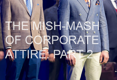 The Mish-Mash of Corporate Attire - Part 2: Standing out from Corporate Crowd