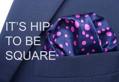 Pocket Squares: It's Hip to be Square