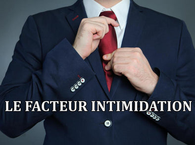 Le facteur intimidation