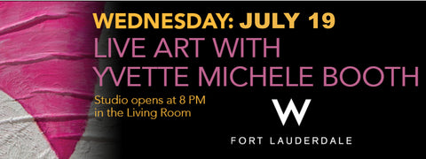 Live Art with Yvette Michele at the W July 19th, free admission