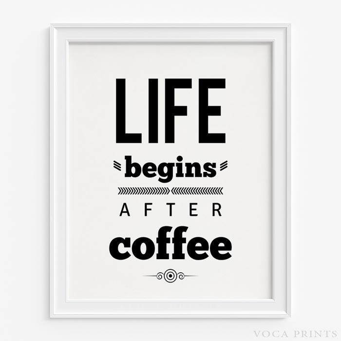 LIFE BEGINS AFTER COFFEE TYPOGRAPHY PRINT IN WHITE Wall Art Poster By Voca  Prints