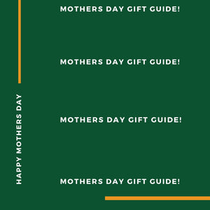 The Ultimate Mothers Day Gifts