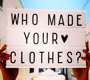 Who Made Your Clothes?! - Conscious Consumers