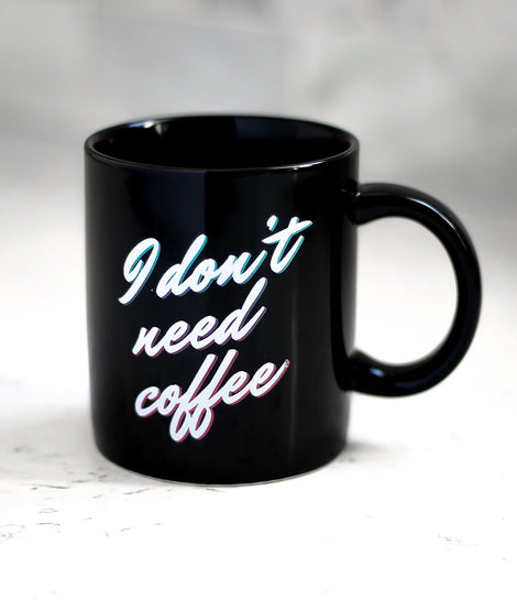 I Don't Need Coffee, Coffee Needs Me Mug by Bree Essrig