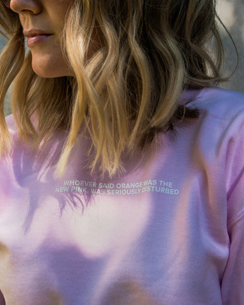 """Whoever Said Orange Was The New Pink, Was Seriously Disturbed"" Sweatshirt by Legally Blonde"