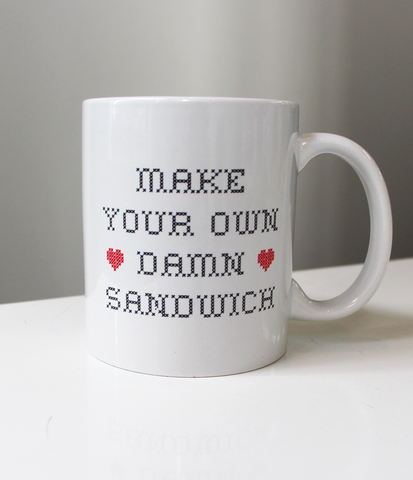 make your own damn sandwich mug
