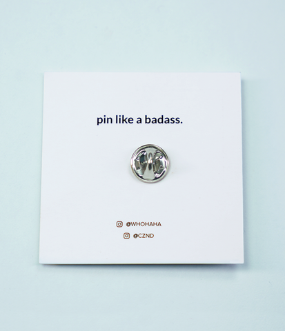 Badass Pin by Whohaha