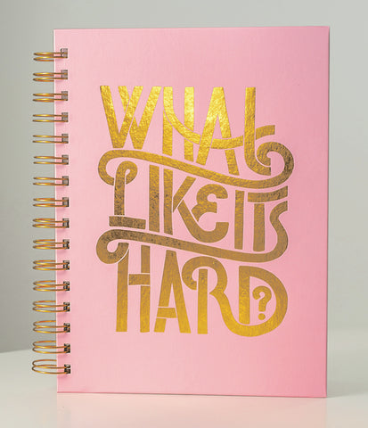 """What? Like It's Hard?"" Spiral Notebook"