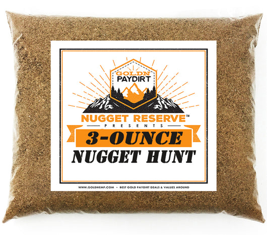 *BOGO* NUGGET RESERVE '3 Ounce Nugget Hunt' - Gold Paydirt Concentrate - Panning Pay Dirt Bag