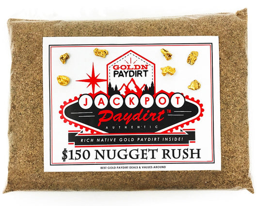 '$150 NUGGET RUSH' Gold Paydirt - *1 in 3 Bags Contains a Nugget Valued $150* - Jackpot Paydirt