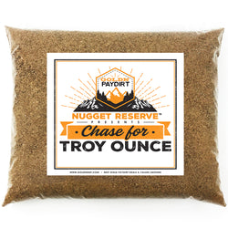 *Summer* 2020 'CHASE FOR TROY OUNCE' Dirt - Nugget Reserve - Gold Paydirt Concentrates