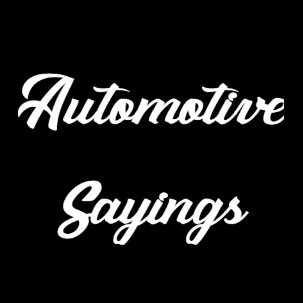 Automotive Sayings
