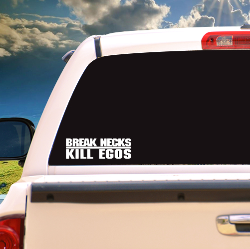 Break Necks - Kill Egos Vinyl Sticker
