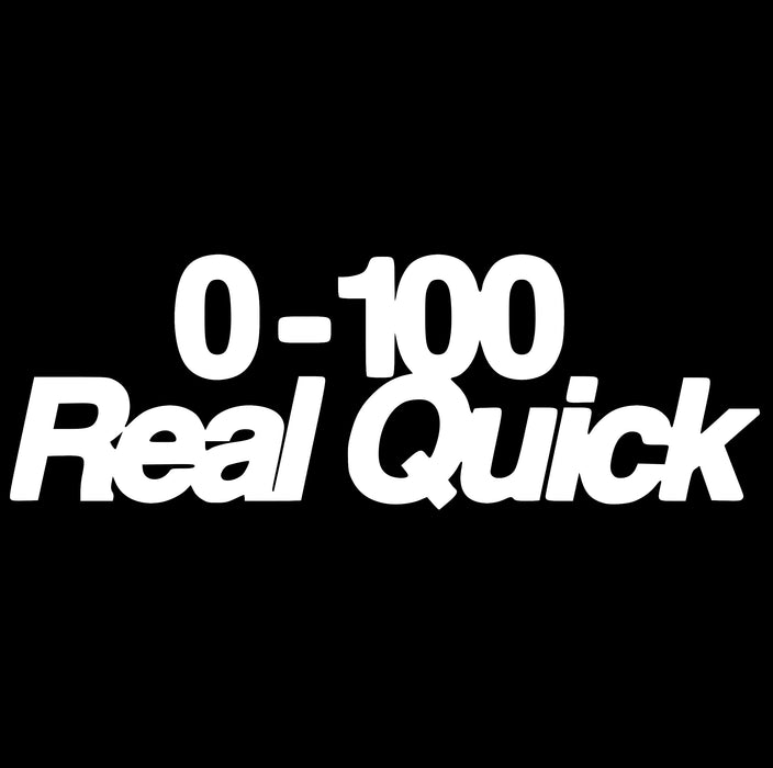 0-100 Real Quick Vinyl Sticker