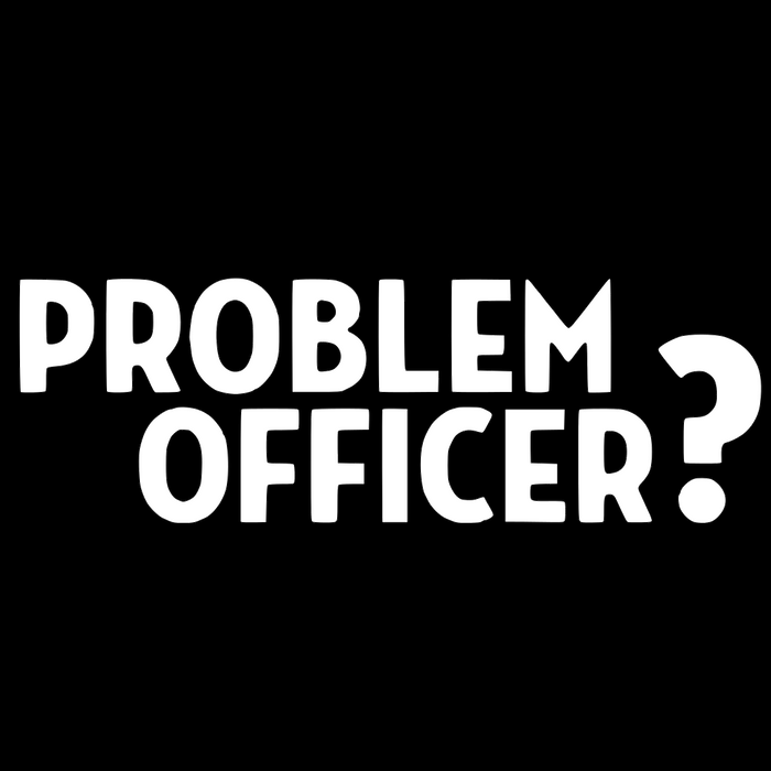 Problem Officer? Vinyl Sticker