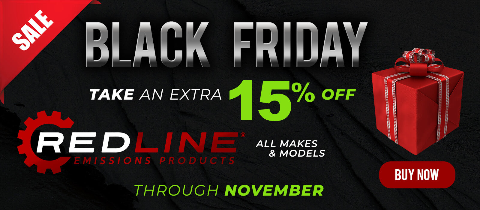 Black Friday Sale! 15% off all Redline Emissions Products for the rest of November 2020