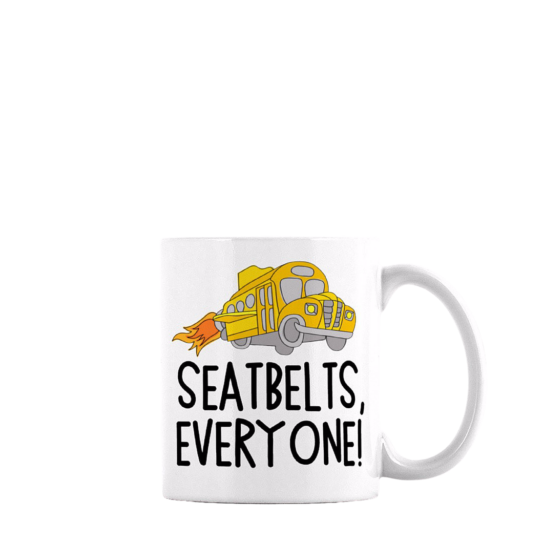 SEATBELTS, EVERYONE! COFFEE MUG